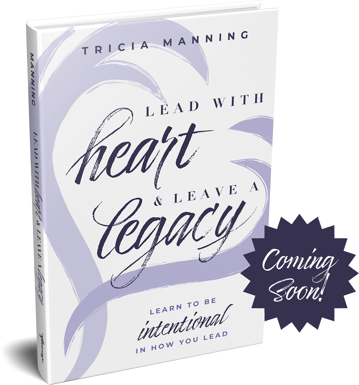 Lead with heart and leave a legacy book